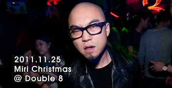 [ 2011.11.25 ] Miri Christmas @ Double 8