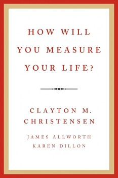 Clayton Christensen's  《How Will You Measure Your Life?》