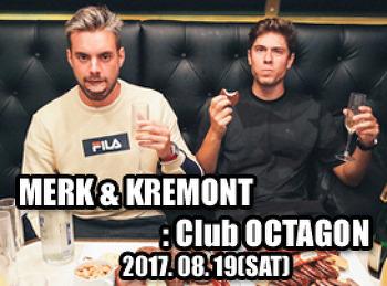 2017. 08. 19 (SAT) MERK & KREMONT @ OCTAGON
